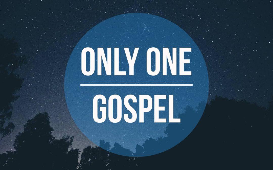 Only One Gospel